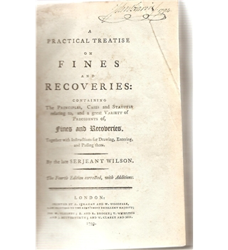 A Practical Treatise on Fines and Recoveries