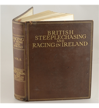 Racing at Home and Abroad Volume 2 British Steeplechasing and Racing in Ireland.  Rare 1st edition - Number 74 of 700