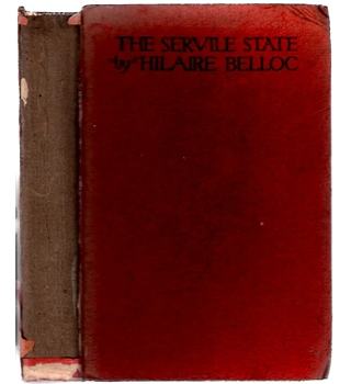 The Servile State ( signed 1st edition)
