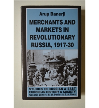 Merchants and Markets in Revolutionary Russia, 1917-30