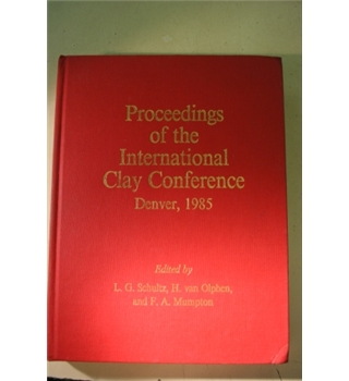Proceedings of the International Clay Conference, 1985, Denver, Colorado
