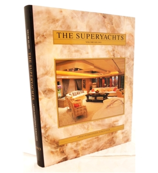 The Superyachts. Volume Six 1993.