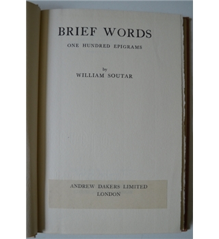 Brief Words - One Hundred Epigrams by William Soutar