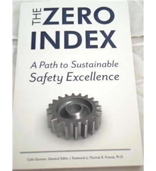 The Zero Index. A Path to Sustainable Safety Excellence