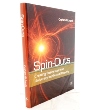Spin-Outs. Creating Businesses from University Intellectual Property. Signed by Author