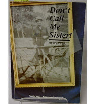 Don't Call Me Sister!