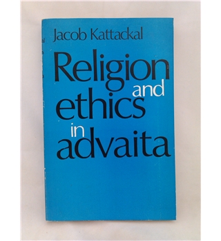 Religion and Ethics in Advaita - signed copy