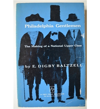 Philadelphia Gentleman - The Making of a National Upper Class