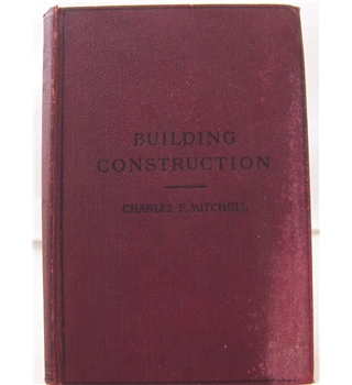 Building Construction and Drawing: A Textbook on the Principles and Details of Modern Construction