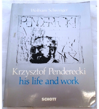 Krzysztof Penderecki. His Life and Work. Encounters, Biography and Musical Commentary