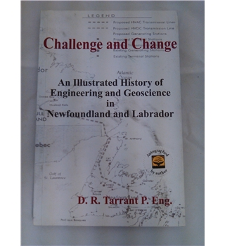 Challenge and Change - An Illustrated History of Engineering and Geoscience in Newfoundland and Labrador - signed copy