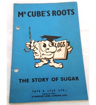 Mr. Cube's Roots. The Story of Sugar