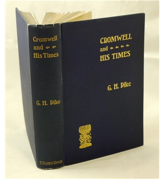 Cromwell and His Times (by G.H.Pike)