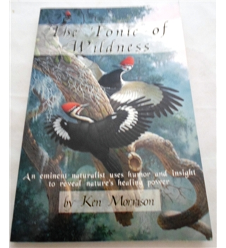 The Tonic of Wildness. Signed by the Author