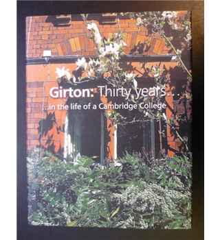 Girton: Thirty years in the life of a Cambridge College