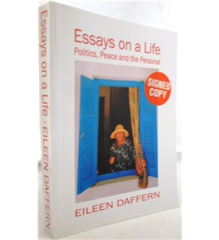 Essays on a Life. Politics, Peace and the Personal. Signed by Author