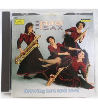 Blowing Hot and Cool / The Fairer Sax