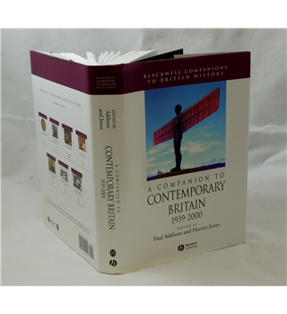 A Companion to Contemporary Britain 1939-2000 (edited by Paul Addison and Harriet Jones)