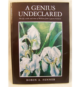 A Genius Undeclared - the life & times of William J. Caparne