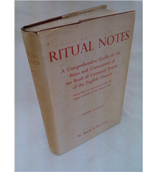 Ritual Notes - A Comprehensive Guide to the Rites and Ceremonies of the Book of Common Prayer of the English Church