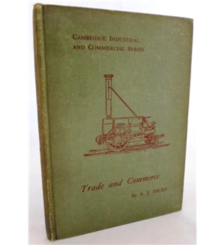 Trade and Commerce. With Some Account of Our Coinage. Weights and Measures, Banks and Exchanges