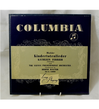 Mahler:  Kindertotenlieder - Kathleen Ferrier's with Vienna Philharmonic conducted by Bruno Walter - Columbia 33C1009