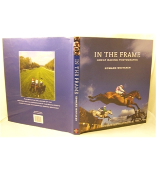 In The Frame : Great Racing Photographs