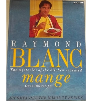 Raymond Blanc- The mysteries of the kitchen revealed -Signed copy; First Edition