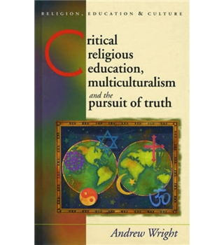 Critical religious education, multiculturalism and the pursuit of truth