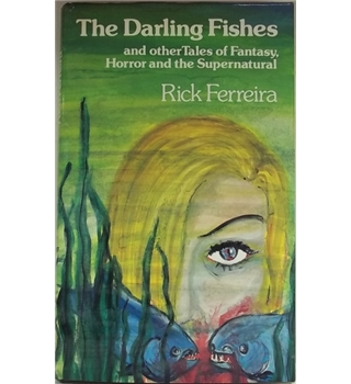 The Darling Fishes and other Tales of Fantasy, Horror and the Supernatural