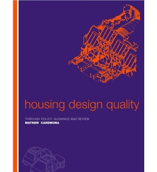 Housing Design Quality. Through Policy, Guidance and Review