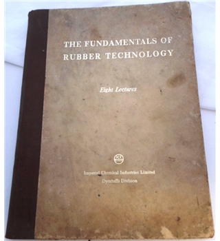 The Fundamentals of Rubber Technology. Eight Lectures