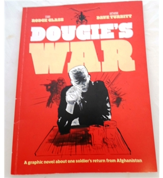 Dougie's War. A Graphic Novel about one Soldier's Return from Afghanistan. Signed by Author