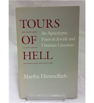 Tours of Hell - An Apocalyptic Form in Jewish and Christian Literature