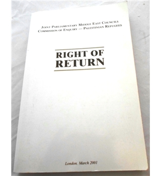 Right of Return: Joint Parliamentary Middle East Councils Commission of Enquiry - Palestinian Refugees