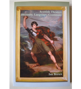 Scottish Theatre: Diversity, Language, Continuity (Scroll: Scottish Cultural Review of Language and Literature)