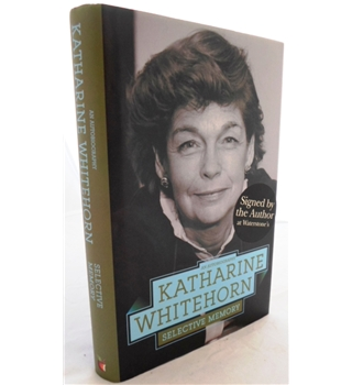 Katharine Whitehorn. Selective Memory. Signed by The Author.