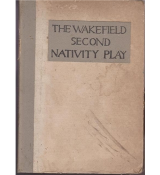 The Wakefield Second Nativity Play