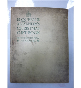 Queen Alexandra's Christmas Gift Book (Photographs From My Camera)