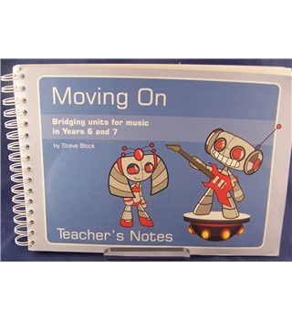 Moving on - Bridging Units for Music in Years 6 and 7 Teachers Notes