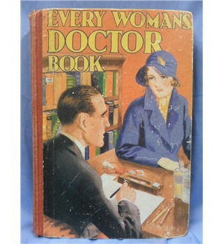 Every Woman's Doctor Book. First Edition
