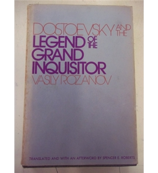Dostoevsky and the Legend of the Grand Inquisitor