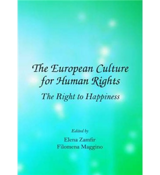 The European Culture for Human Rights - The Right to Happiness