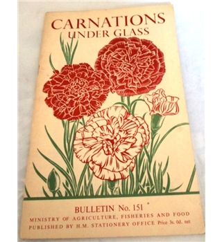 Carnations under Glass. Bulletin No 151