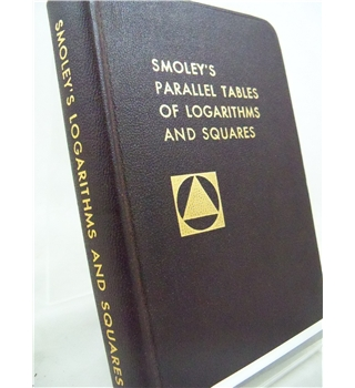 Smoley's Parallel Tables of Logaritms and Squares