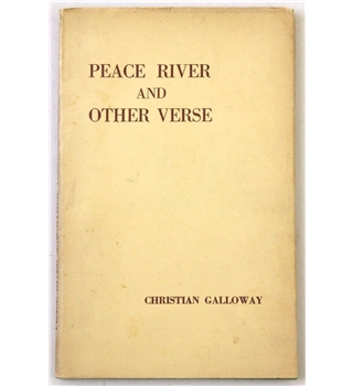 Peace River and Other Verse Christian Galloway