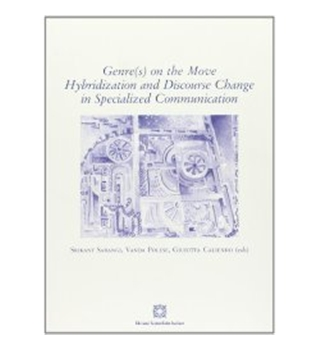 Genre(s) on the Move - Hybridization and Discourse Change in Specialized Communication