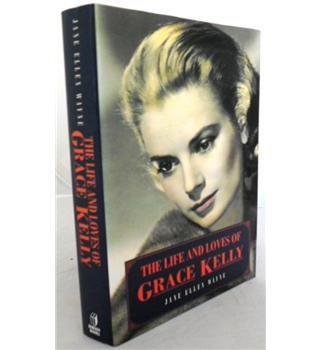 The Life and Loves of Grace Kelly