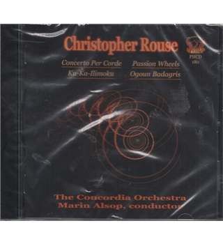 Christopher Rouse Concerto Per Corde / Rotae Passionis