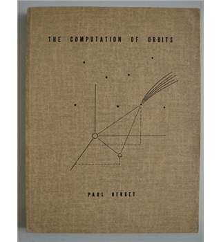 The Computation of Orbits - Paul Herget - 1962 2nd Printing
